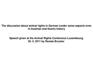Demands for Penal Reforms/ Against Death Punishment/ Sensibility for Men and Animals