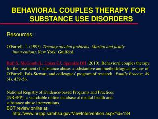 BEHAVIORAL COUPLES THERAPY FOR SUBSTANCE USE DISORDERS Resources: