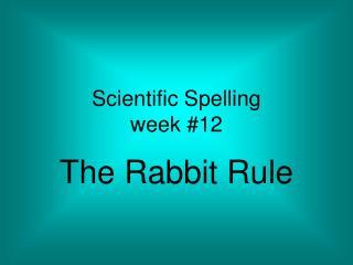 Scientific Spelling  week #12