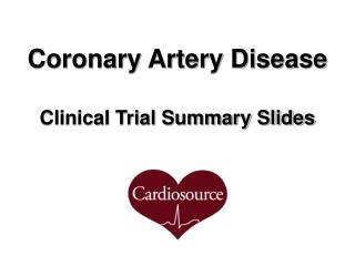 Coronary Artery Disease Clinical Trial Summary Slides