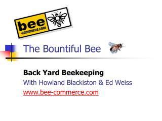 The Bountiful Bee