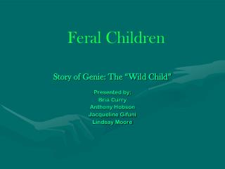 "Story of Genie: The ""Wild Child"" Presented by: Bria  Curry Anthony Hobson  Jacqueline Gifuni"