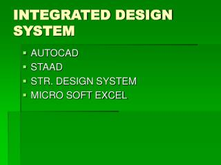 INTEGRATED DESIGN SYSTEM