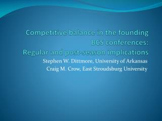 Competitive balance in the founding  BCS conferences:  Regular and post-season implications