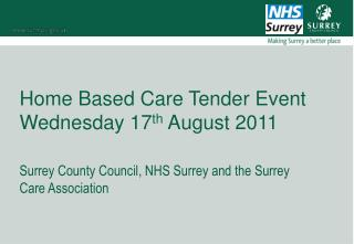 Home Based Care Tender Event Wednesday 17 th  August 2011
