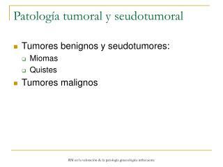 Patolog a tumoral y seudotumoral