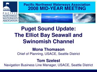 Pacific Northwest Waterways Association 2008 MID-YEAR MEETING