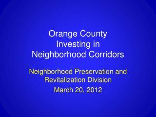 Orange County  Investing in  Neighborhood Corridors
