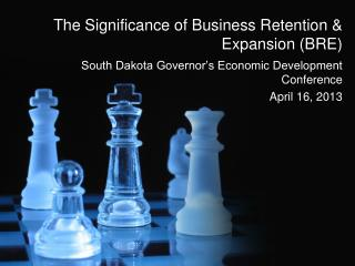 The Significance of Business Retention & Expansion (BRE)