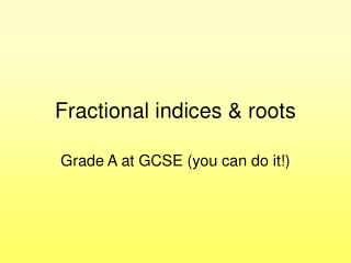 Fractional indices  roots