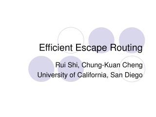 Efficient Escape Routing