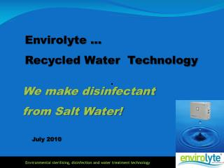 Envirolyte �  Recycled Water  Technology