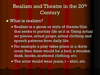 Realism and Theatre in the 20 th  Century