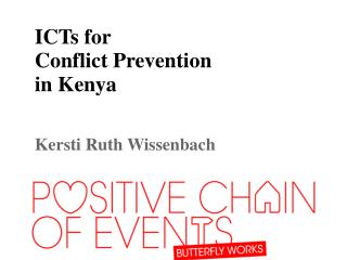 ICTs  for  Conflict Prevention in  Kenya Kersti Ruth Wissenbach