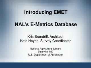 Introducing EMET  NAL's E-Metrics Database