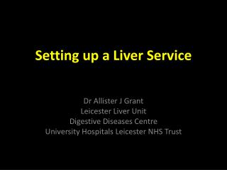 Setting up a Liver Service