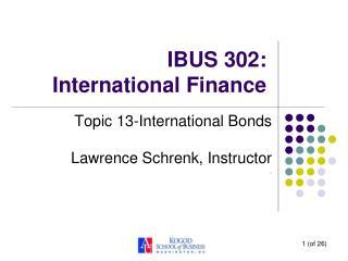 IBUS 302:  International Finance