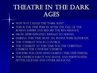 Theatre in the Dark Ages