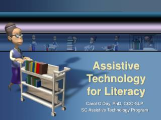 Assistive Technology for Literacy