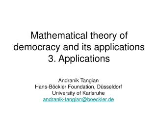 Mathematical theory of democracy and its applications 3. Applications