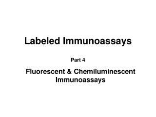Labeled Immunoassays Part 4