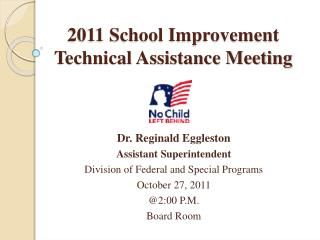2011 School Improvement Technical Assistance Meeting