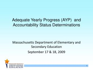 Adequate Yearly Progress (AYP)  and Accountability Status Determinations