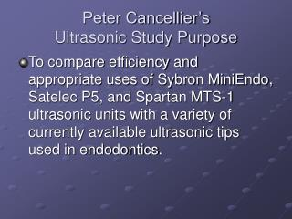 Peter Cancellier's  Ultrasonic Study Purpose