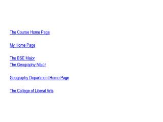The Course Home Page My Home Page The BSE Major The Geography Major Geography Department Home Page