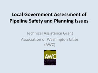 Local Government Assessment of Pipeline Safety and Planning Issues
