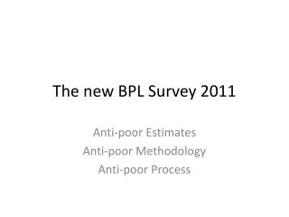 The new BPL  Survey 2011