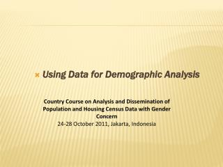 Using Data for Demographic Analysis