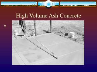 High Volume Ash Concrete