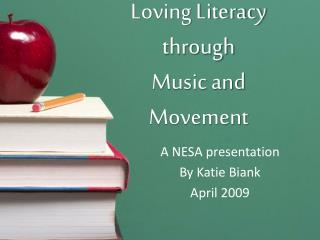 Loving Literacy through Music and  Movement