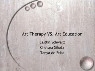Art Therapy VS. Art Education