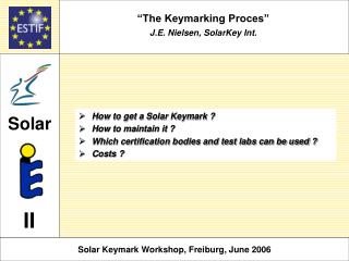 The Keymarking Proces  J.E. Nielsen, SolarKey Int.