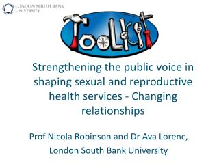 Prof Nicola Robinson and Dr Ava Lorenc, London South Bank University