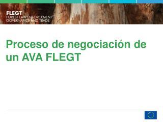 Proceso de negociación de un AVA FLEGT