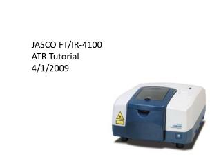 JASCO FT/IR-4100  ATR Tutorial  4/1/2009
