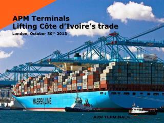 APM  Terminals Lifting Côte d'Ivoire's trade