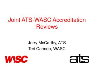 Joint ATS-WASC Accreditation Reviews