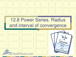 12.8 Power Series. Radius and interval of convergence