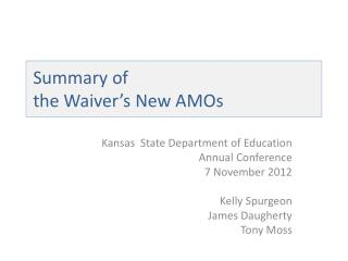 Summary of  the Waiver's New AMOs