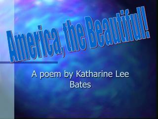 A poem by Katharine Lee Bates