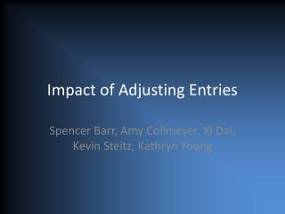 Impact of Adjusting Entries