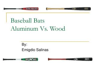 Baseball Bats Aluminum Vs. Wood