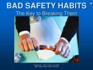 BAD SAFETY HABITS The Key to Breaking Them