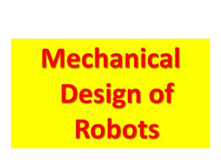Mechanical Design of Robots