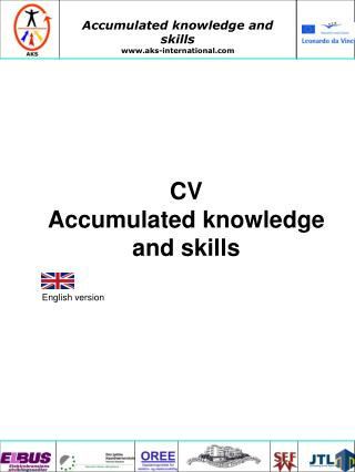 CV  Accumulated knowledge and skills English version