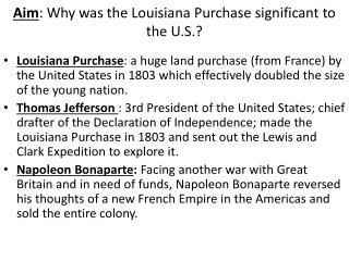 Aim : Why was the Louisiana Purchase significant to the U.S.?